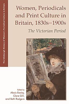 Women  Periodicals and Print Culture in Britain  1830s 1900s