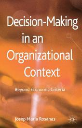 Decision-Making in an Organizational Context: Beyond Economic Criteria