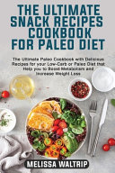 THE ULTIMATE SNACK RECIPES COOKBOOK FOR PALEO DIET