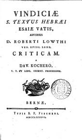 Vindiciæ s. textus Hebræi Esaiæ vatis, adversus d. R. Lowthi ... criticam [in the comm. to his tr. of Isaiah].