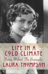Life In A Cold Climate Nancy Mitford The Biography Book PDF