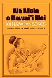 Na Mele O Hawai'i Nei: 101 Hawaiian Songs