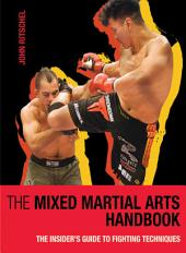 The Mixed Martial Arts Handbook: The Insider's Guide to Fighting Techniques