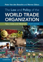 The Law and Policy of the World Trade Organization: Text, Cases and Materials, Edition 4