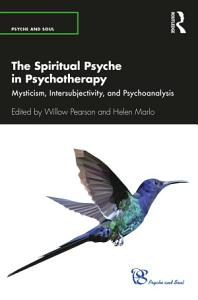 The Spiritual Psyche in Psychotherapy PDF