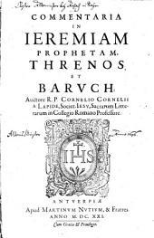 Commentarii in Jeremiam Proph. Threnos et Baruch