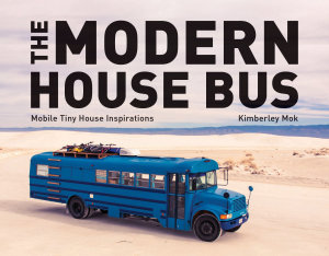 The Modern House Bus  Mobile Tiny House Inspirations