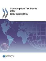 Consumption Tax Trends 2016 VAT/GST and excise rates, trends and policy issues