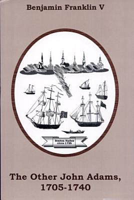 The Other John Adams  1705 1740