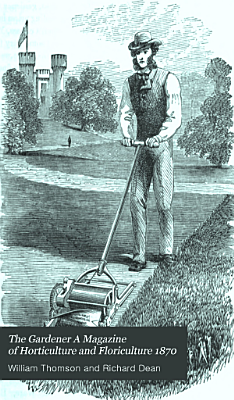 The Gardener A Magazine of Horticulture and Floriculture 1870 PDF