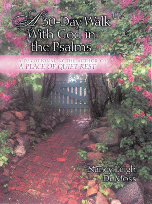A 30 Day Walk with God in the Psalms
