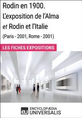 Rodin en 1900. L'exposition de l'Alma et Rodin et l'Italie (Paris - 2001, Rome - 2001): Les Fiches Exposition d'Universalis