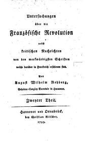Untersuchungen über die Französische Revolution: nebst kritischen Nachrichten von den merkwürdigsten Schriften welche darüber in Frankreich erschienen sind, Band 2