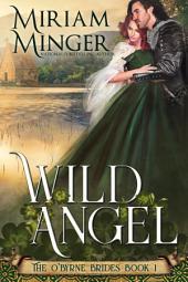 Wild Angel: An Irish Medieval Romance (The O'Byrne Brides, Book 1)
