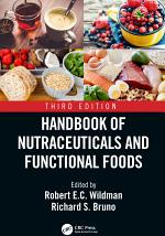 Handbook of Nutraceuticals and Functional Foods, Third Edition