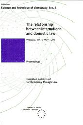 The Relationship Between International and Domestic Law: Proceedings of the UniDem Seminar Organised in Warsaw on 19 to 21 May 1993, in Co-operation with the University of Wroclaw and the Poznań Human Rights Centre and Supported by the Phare Programme of the European Communities