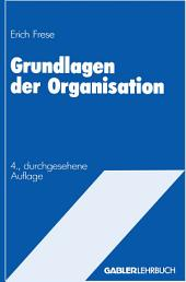 Grundlagen der Organisation: Die Organisationsstruktur der Unternehmung, Ausgabe 4