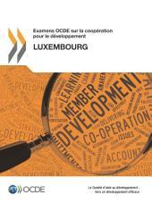 Examens OCDE sur la coopération pour le développement Examens OCDE sur la coopération pour le développement : Luxembourg 2012