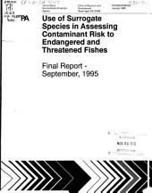 Use of surrogate species in assessing contaminant risk to endangered and threatened fishes: final report - September, 1995