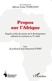 Propos sur l'Afrique: Regards croisés des jeunes sur le développement utilitaire du continent au 21è siècle