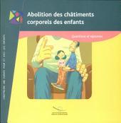 L'Abolition des châtiments corporels à l'encontre des enfants: questions et réponses