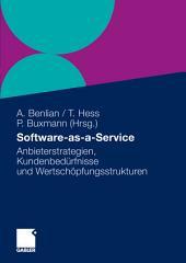 Software-as-a-Service: Anbieterstrategien, Kundenbedürfnisse und Wertschöpfungsstrukturen