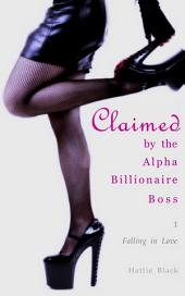 Claimed by the Alpha Billionaire Boss 1 (BWWM Interracial Romance Short Stories): Falling in Love
