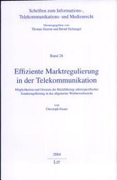 Effiziente Marktregulierung in der Telekommunikation: Möglichkeiten und Grenzen der Rückführung sektorspezifischer Sonderregulierung in das allgemeine Wettbewerbsrecht