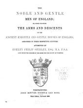 The Noble and Gentle Men of England: Or, Notes Touching the Arms and Descents of the Ancient Knightly and Gentle Houses of England