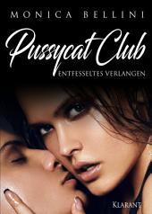 Pussycat Club: Entfesseltes Verlangen