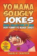 Yo Mama So Ugly Jokes  250 of the Funniest Yo Mama Ugly Jokes Ever PDF
