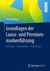 Grundlagen der Luxus  und Premiummarkenf  hrung PDF