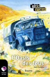 L'Oasis des fous: une histoire pour les enfants de 10 à 13 ans