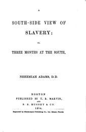 A South-side View of Slavery: Or, Three Months at the South