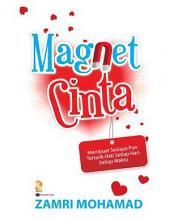 Magnet cinta: membuat sesiapa pun tertarik hati setiap hari setiap waktu