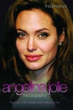 Angelina Jolie - The Biography