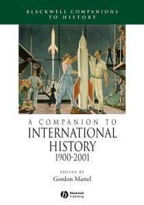 A Companion to International History 1900   2001 PDF