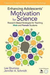 Enhancing Adolescents' Motivation for Science: Research-Based Strategies for Teaching Male and Female Students