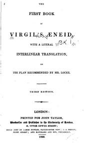 The First Book of Virgil's Aeneid, with a Literal Interlinear Translation, on the Plan Recommended by Mr. Locke