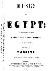 Moses in Egypt: as performed by the Handel and Haydn society, of Boston