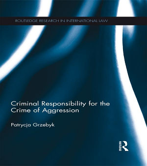 Criminal Responsibility for the Crime of Aggression PDF