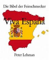 Die Bibel der Feinschmecker: Viva España