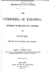 The cyropædia of Xenophon: according to the text of L. Dindorf ; with notes for the use of schools and colleges