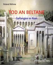 TOD AN BELTANE: Gefangen in Rom