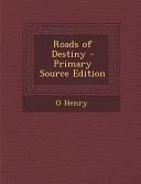 Roads of Destiny - Primary Source Edition