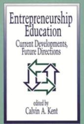 Entrepreneurship Education: Current Developments, Future Directions