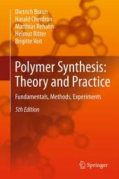 Polymer Synthesis: Theory and Practice: Fundamentals, Methods, Experiments, Edition 5