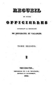 Recueil de pièces officielles concervant la principauté de Neuchâtel et Valaugin: Volume2