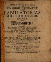 Diss. iur. de eo quod iustum est circa pabulatorias militum excursiones, vulgo Fouragiren