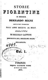 Storia fiorentine di Bernardo Segni, dall'anno 1527 al 1555: colla Vita di Niccolò Capponi descritta dal medesimo Segni, suo nipote, Volume 1
